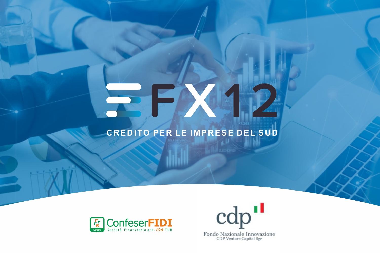 Confeserfidi e CDP Venture Capital Sgr investono in FX12 nuova Fintech di Napoli per il credito alle imprese del sud.